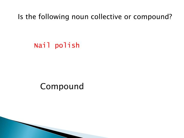 Is the following noun collective or compound?