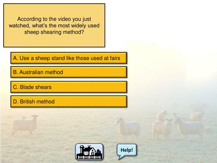 According to the video you just watched, what's the most widely used sheep shearing method?