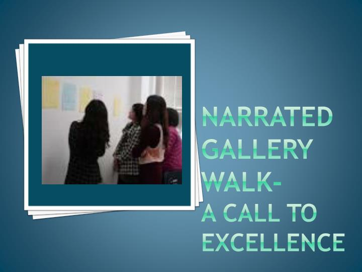 Narrated GALLERY WALK-