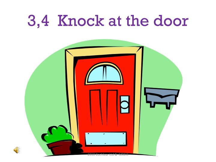 3,4  Knock at the door