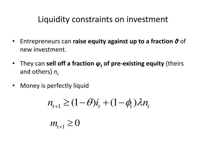 Liquidity constraints on investment