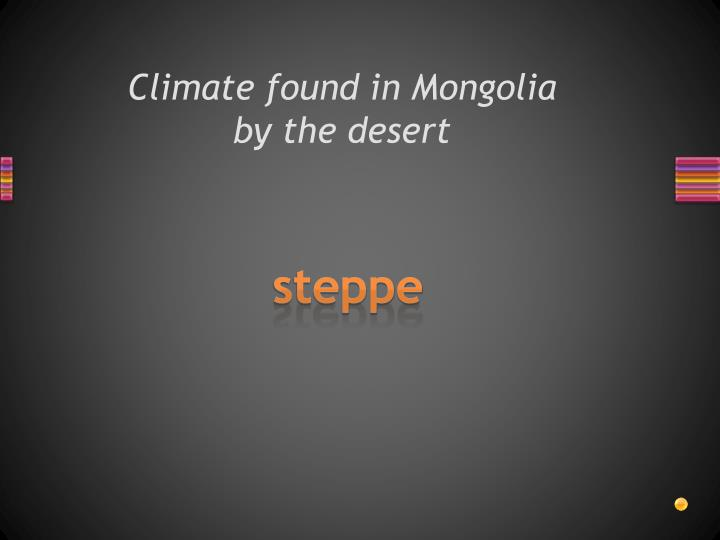 Climate found in Mongolia