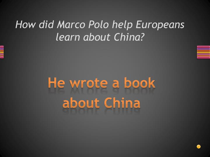 How did Marco Polo help Europeans