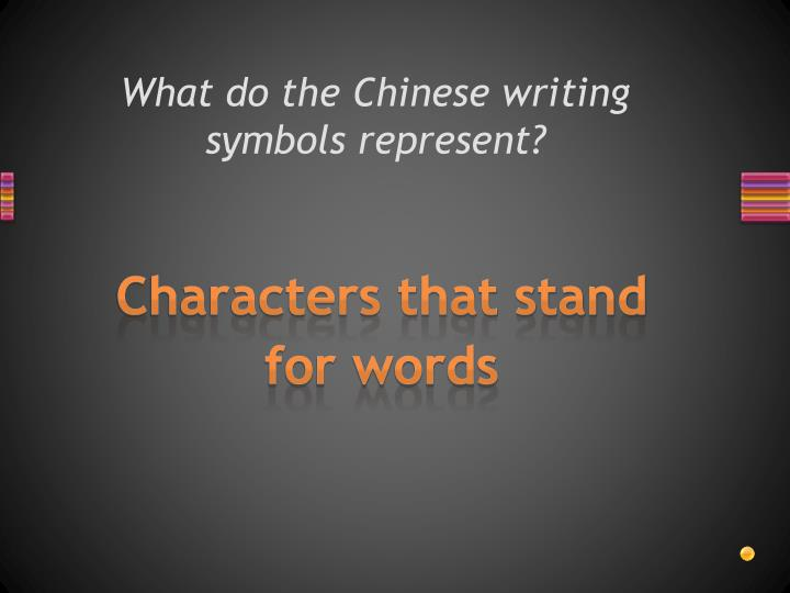 What do the Chinese writing