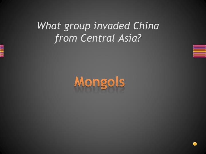 What group invaded China