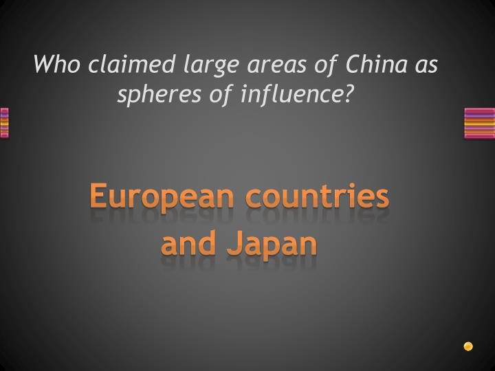 Who claimed large areas of China as spheres of