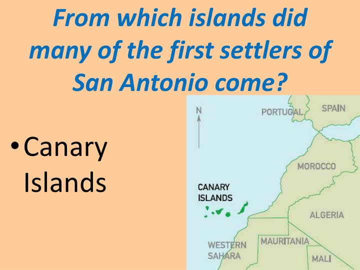 From which islands did many of the first settlers of                      San Antonio come?