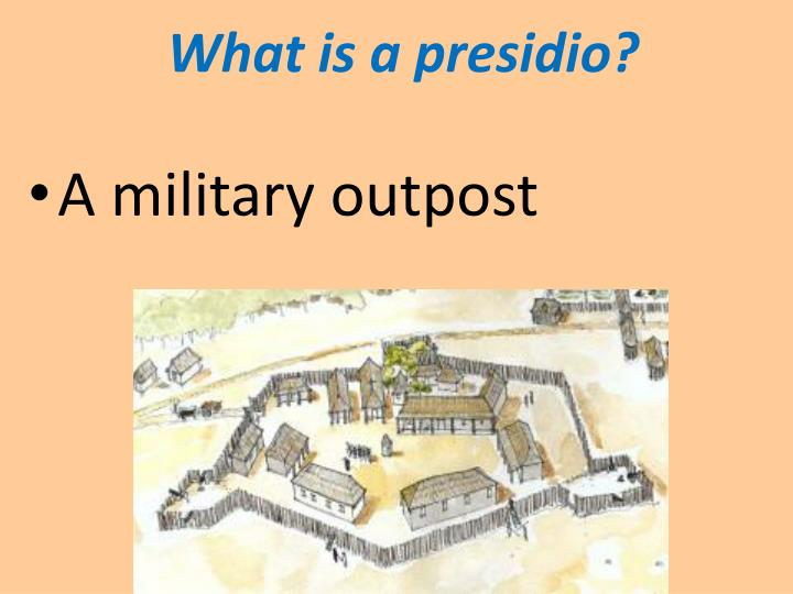 What is a presidio?