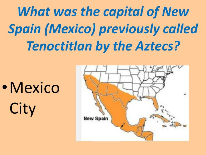 What was the capital of New Spain (Mexico)