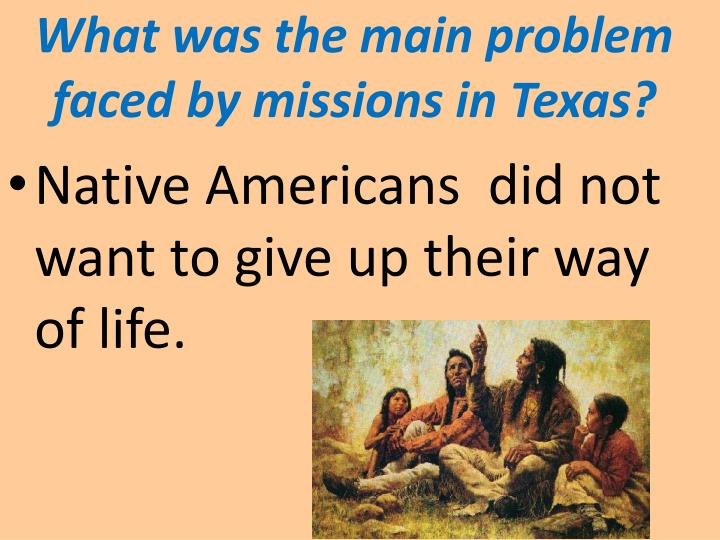 What was the main problem faced by missions in Texas?
