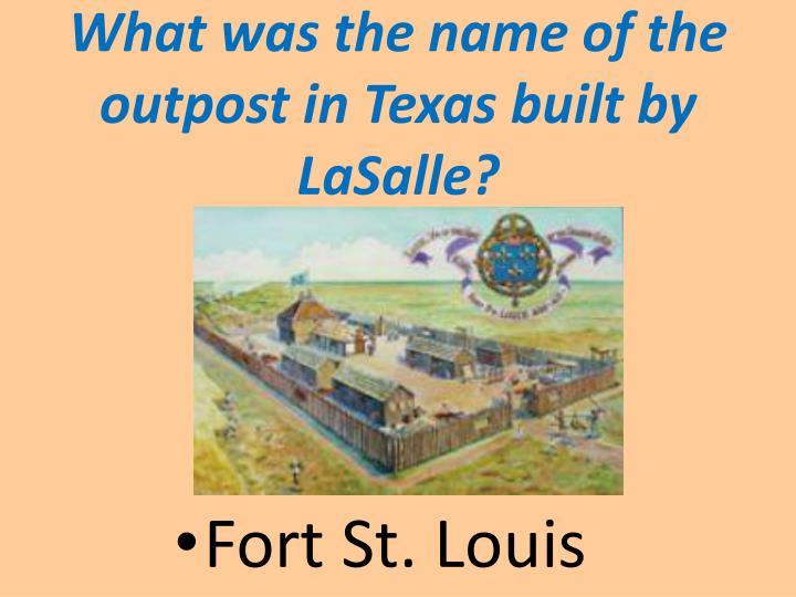 What was the name of the outpost in Texas built by LaSalle?
