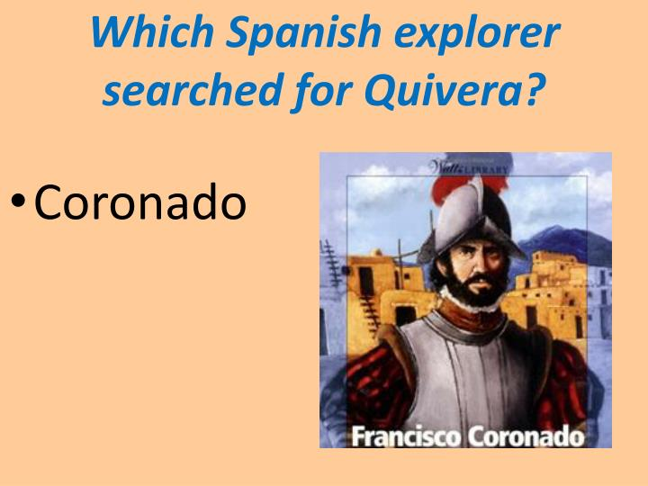 Which Spanish explorer searched for