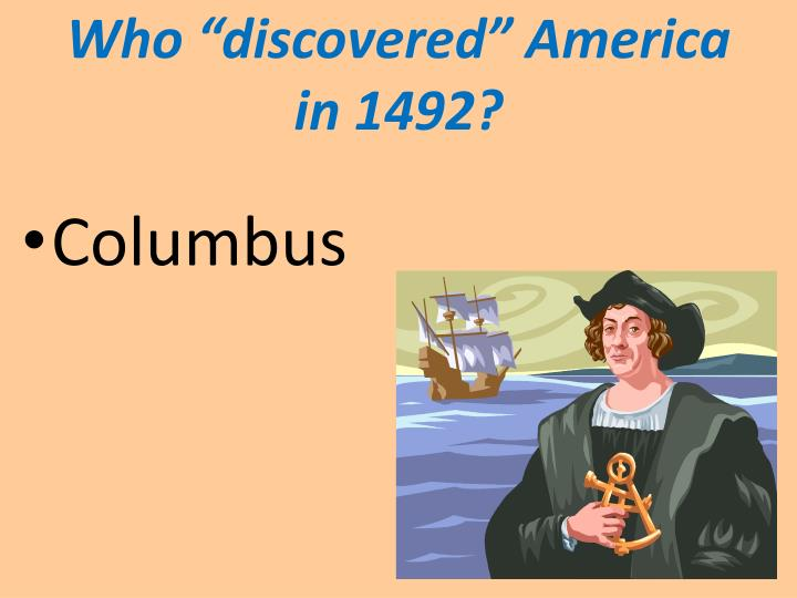 """Who """"discovered"""" America in 1492?"""