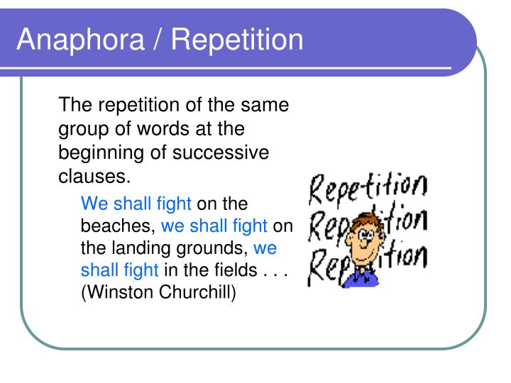 Anaphora / Repetition