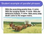 student example of parallel phrases