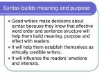 syntax builds meaning and purpose