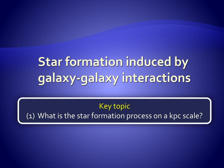 Star formation induced by  galaxy-galaxy interactions