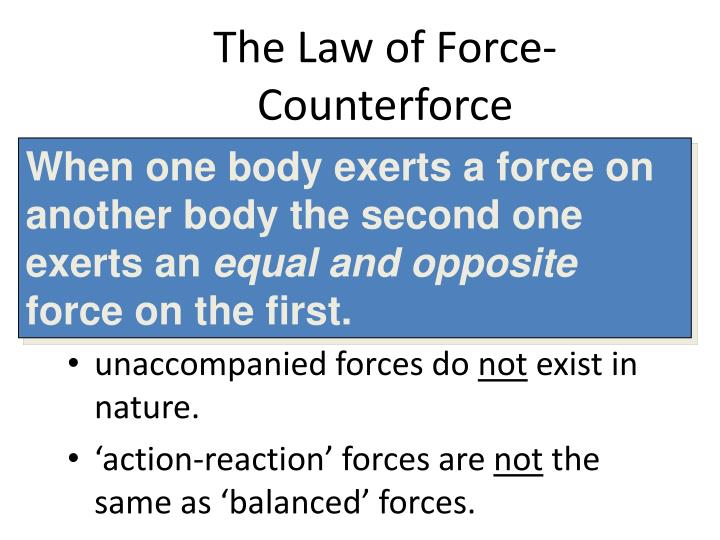 The Law of Force-Counterforce