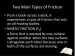 two main types of friction