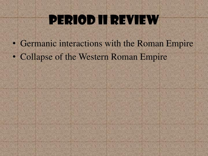 Period II Review