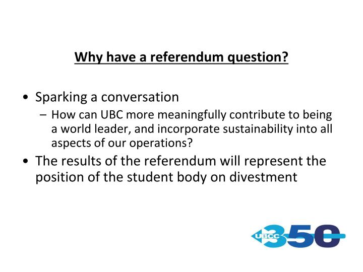 Why have a referendum question?