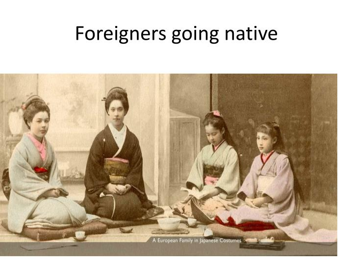 Foreigners going native