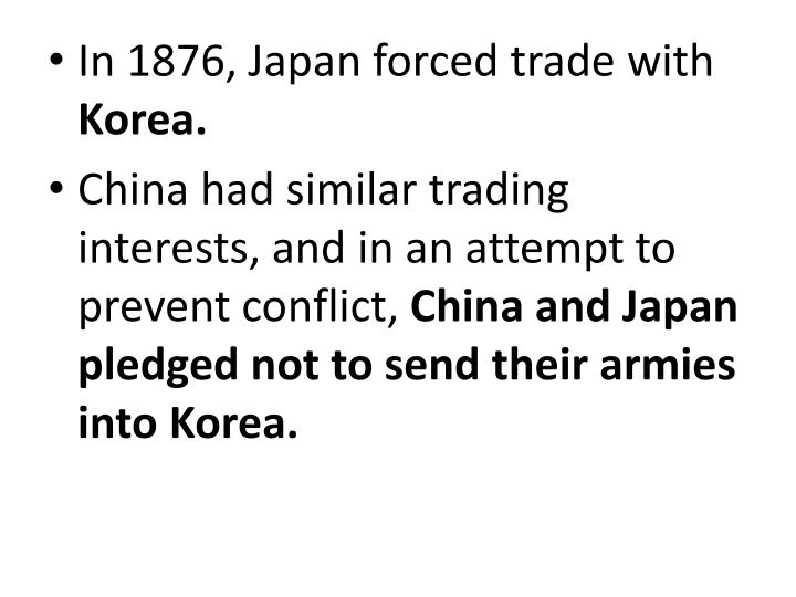 In 1876, Japan forced trade with
