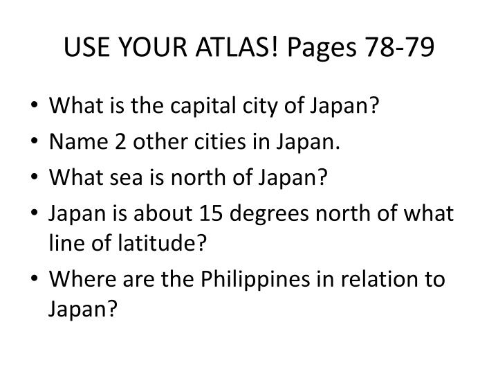 USE YOUR ATLAS! Pages 78-79