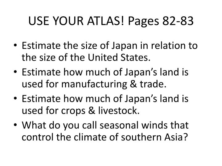 USE YOUR ATLAS! Pages 82-83