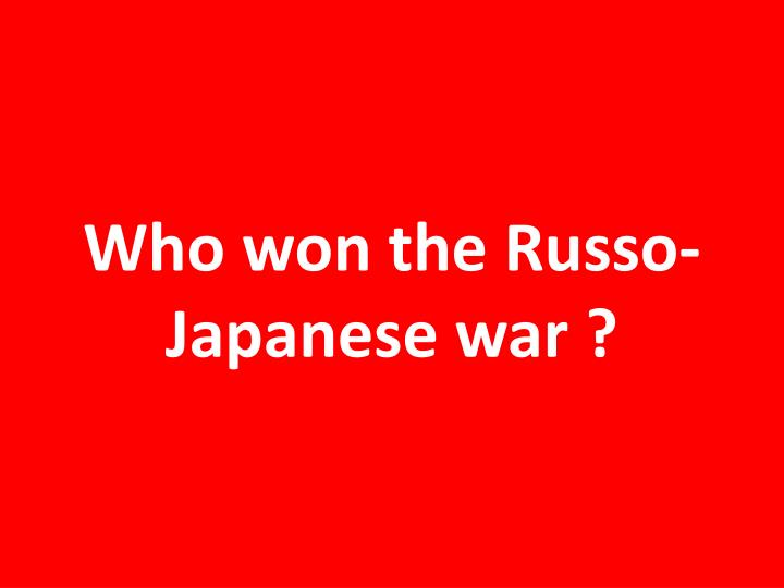 Who won the Russo-Japanese war ?
