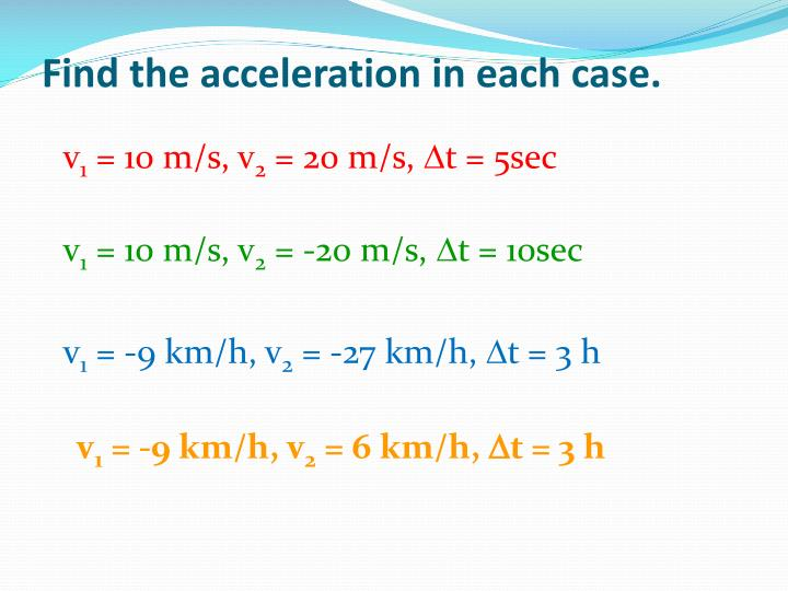 Find the acceleration in each case.