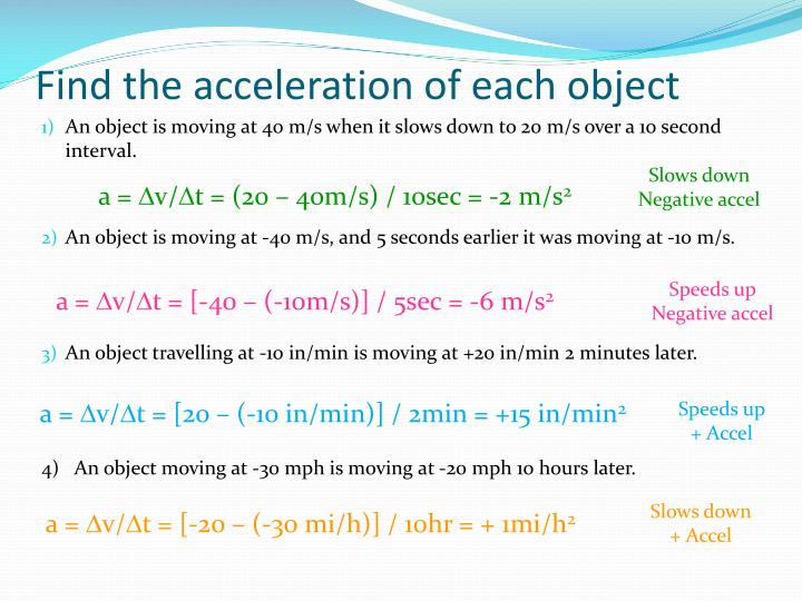 Find the acceleration of each object