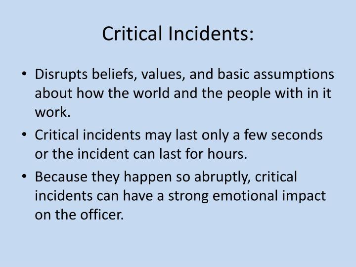 Critical Incidents: