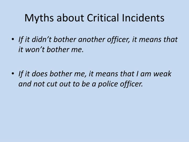 Myths about Critical Incidents