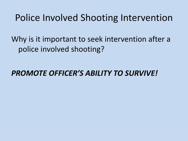 Police Involved Shooting Intervention