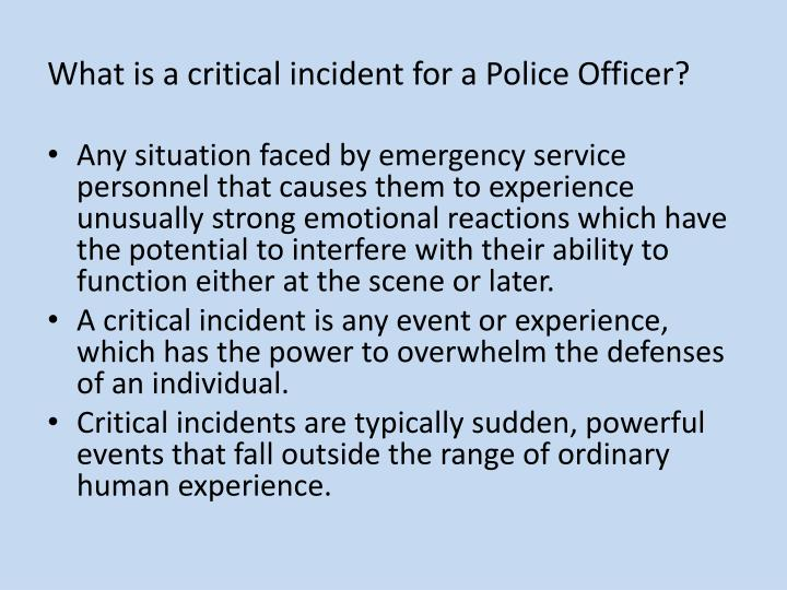 What is a critical incident for a