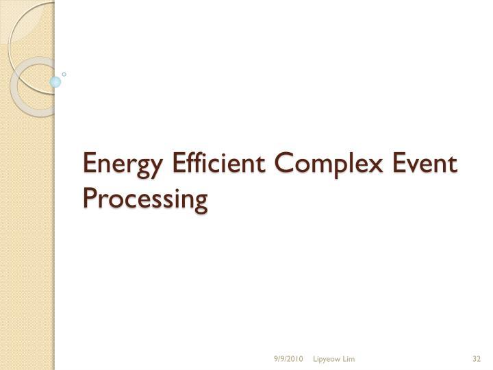 Energy Efficient Complex Event Processing