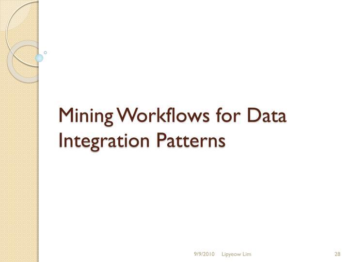 Mining Workflows for Data Integration Patterns