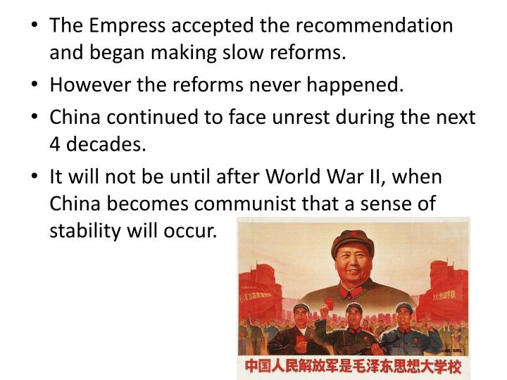 The Empress accepted the recommendation and began making slow reforms.
