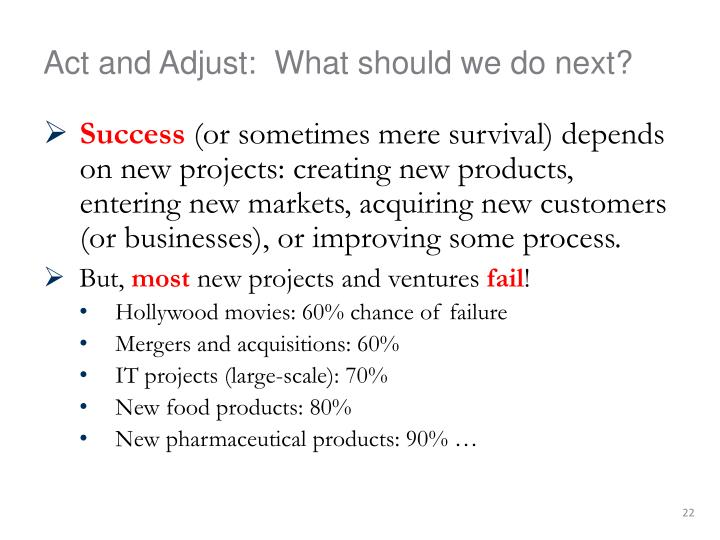 Act and Adjust:  What should we do next?