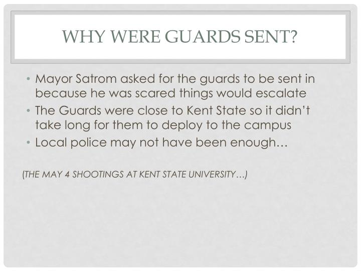 Why were guards sent?