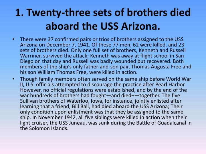 1. Twenty-three sets of brothers died aboard the USS Arizona.