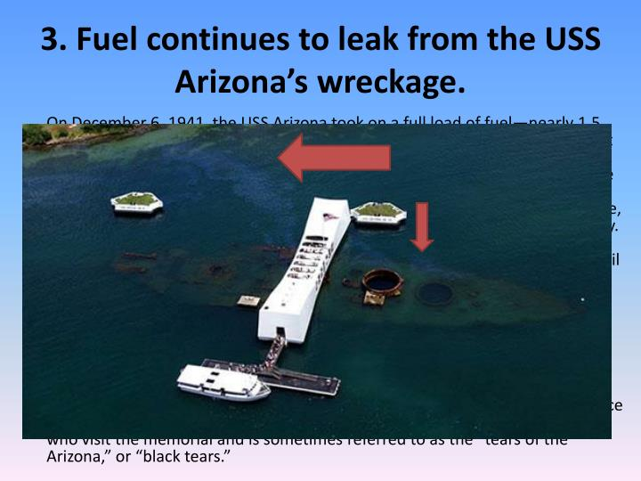 3. Fuel continues to leak from the USS Arizona's wreckage.