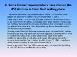 4 some former crewmembers have chosen the uss arizona as their final resting place