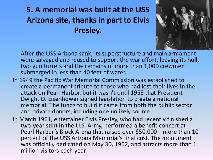 5. A memorial was built at the USS Arizona site, thanks in part to Elvis Presley.