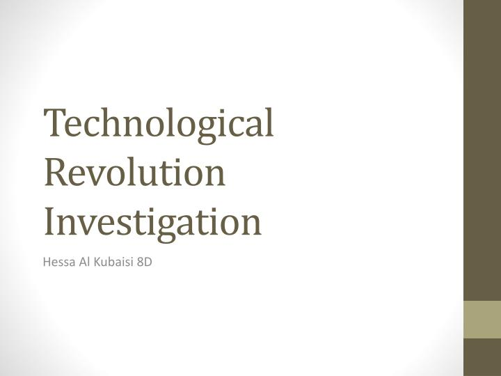 Technological revolution investigation