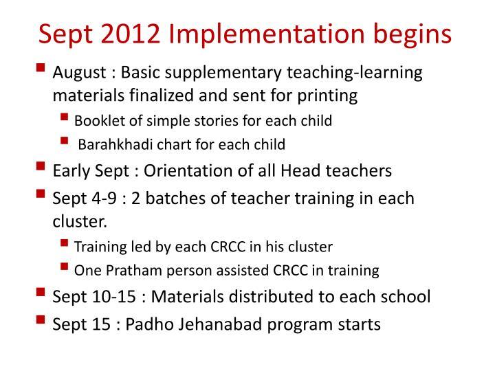 Sept 2012 Implementation begins