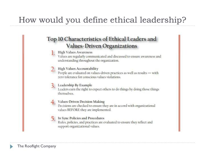 How would you define ethical leadership?