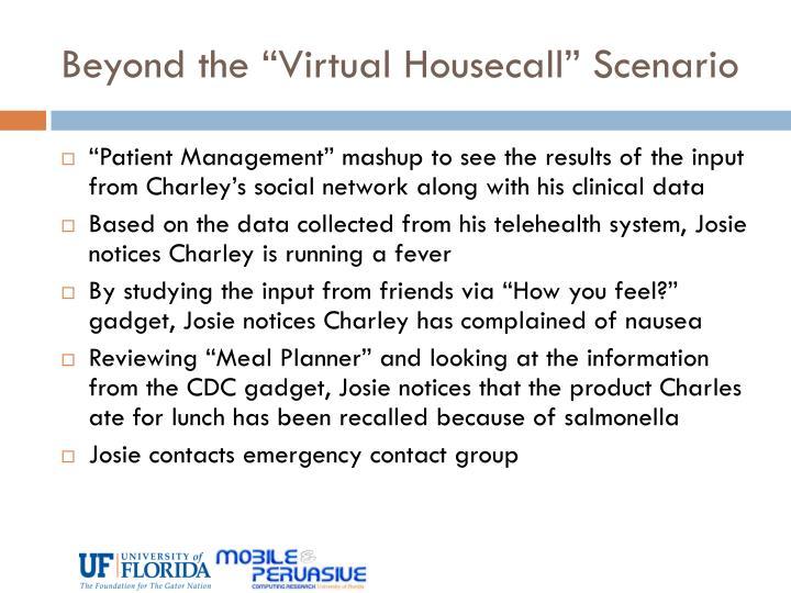 """Beyond the """"Virtual Housecall"""" Scenario"""