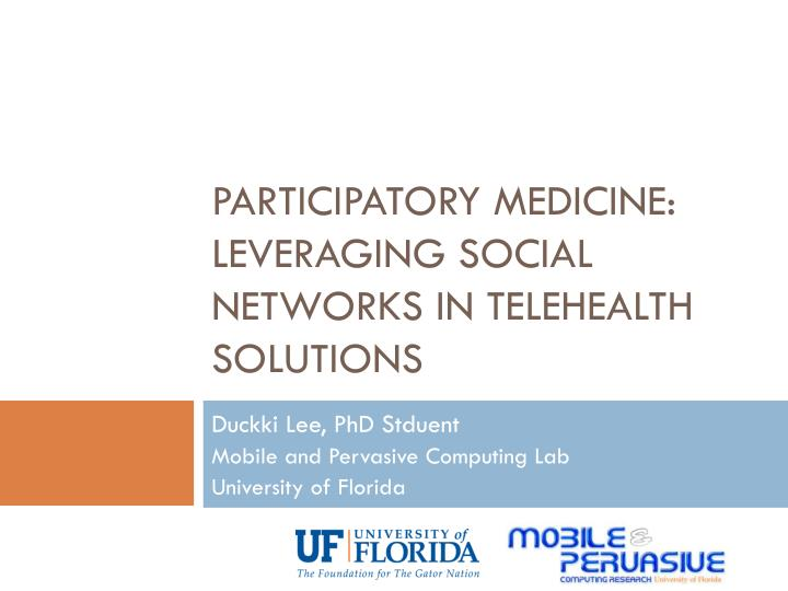 Participatory medicine: Leveraging social networks in